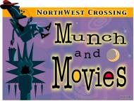 Northwest Crossing Munch & Movies